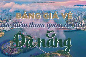Bảng giá vé tham quan các điểm du lịch Đà Nẵng
